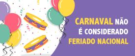 Afinal, Carnaval é feriado?